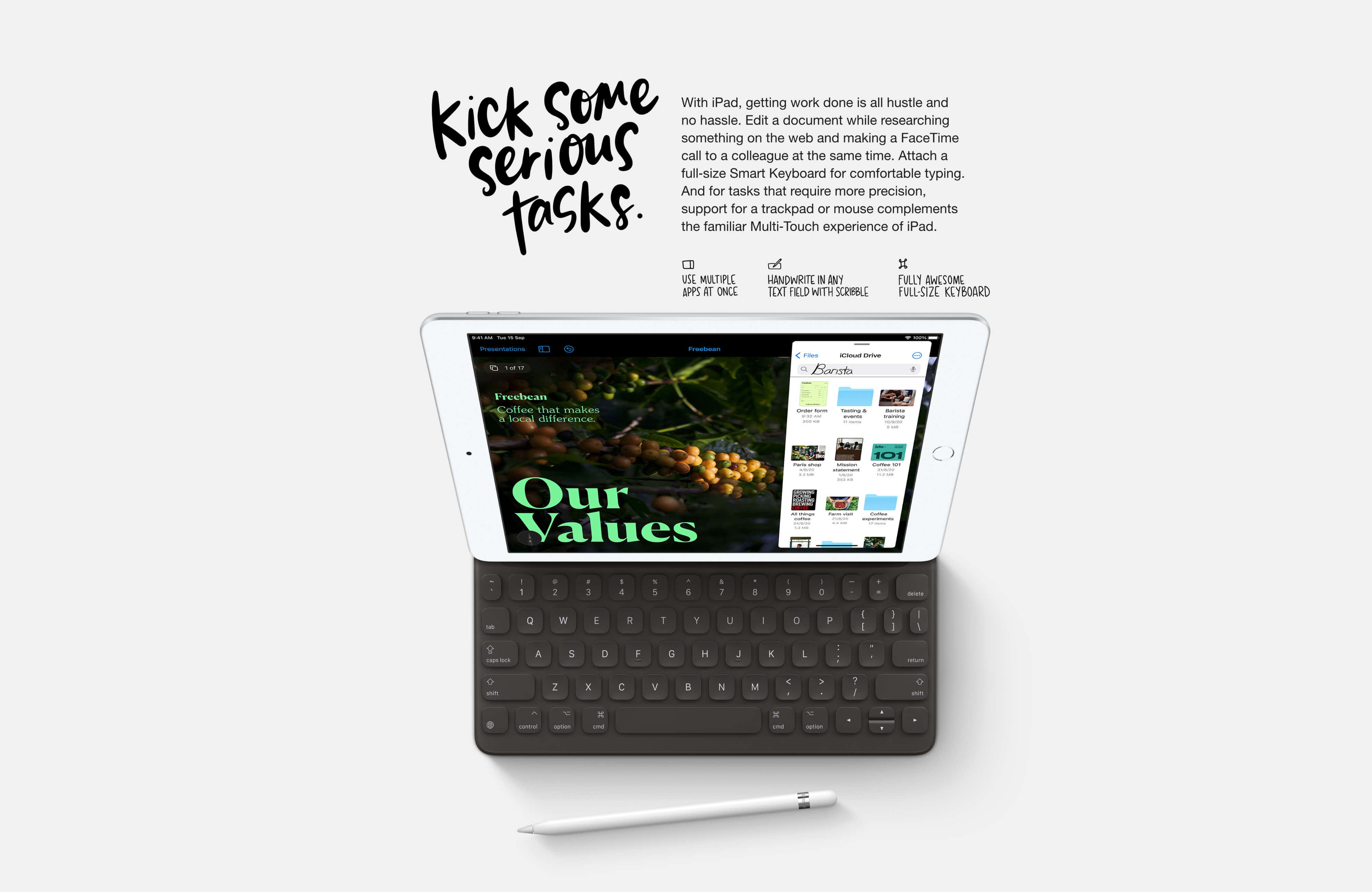 iPad 8th Generation - Kick some serious tasks, attach a full sized Smart keyboard for comfortable typing.